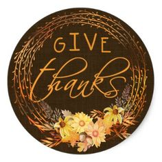 Rustic Burlap Autumn Give Thanks Classic Round Sticker - thanksgiving day family holiday decor design idea
