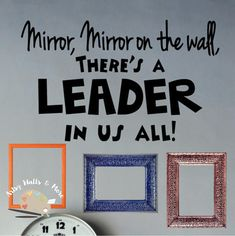 Mirror, Mirror on the wall there's a leader in us all, Leader in Me school wall decal, Classroom school Teacher Education vinyl wall decal by ArtsyWallsAndMore on Etsy I School, School Classroom, School Teacher, Middle School, Classroom Decor, Stem School, Music Classroom, School Hallways, School Murals