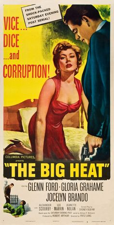 THE BIG HEAT - Glenn Ford - Gloria Grahame - Jocelyn Brando - Lee Marvin - Alexander Scourby - Jeanette Nolan - Directed by Fritz Lang - Columbia Pictures - Movie Poster. Old Movie Posters, Classic Movie Posters, Cinema Posters, Original Movie Posters, Film Posters, Vintage Posters, Film Heat, Heat Movie, Alfred Hitchcock
