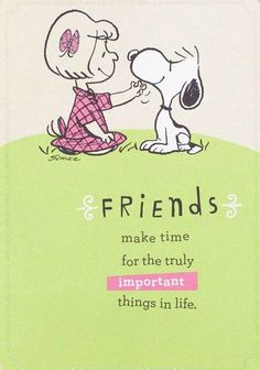Friends make time for the truly important things in life. (Snoopy in pink and green! Peanuts Snoopy, Charlie Brown Y Snoopy, Snoopy Love, Snoopy And Woodstock, Snoopy Cartoon, Peanuts Cartoon, Snoopy Comics, Peanuts Quotes, Snoopy Quotes