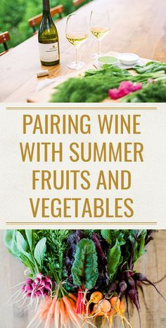 Pairing Wine with Summer Fruits and Vegetables #farmersmarket #farmtotable