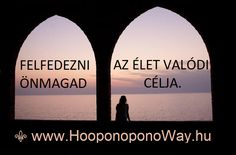 Hálát adok a mai napért. Felfedezni önmagad az élet valódi célja. A többi ráadás: egyensúly, szeretet és béke.  Így szeretlek, Élet!  Köszönöm. Szeretlek ❤  ⚜ Ho'oponoponoWay Magyarország ⚜