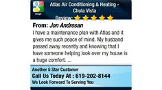 I have a maintenance plan with Atlas and it gives me such peace of mind. My husband passed...