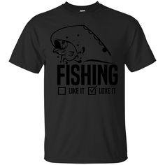 Fishing Shirts Love it Fishing T-shirts Hoodies Sweatshirts