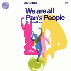 The Focus Group: We Are All Pan's People