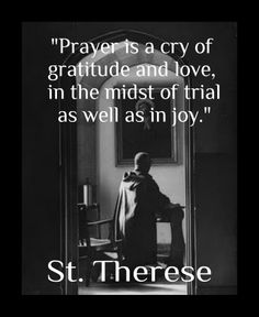 ~ St. Therese of Lisieux