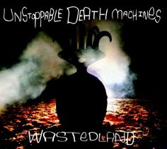 "Premiere: Listen to Unstoppable Death Machines' ""WastedLand"" News Songs, Death, Music, Movie Posters, Movies, 2016 Movies, Musik, Film Poster, Films"