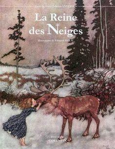 La reine des neiges  Auteur : Hans Christian Andersen  Hans Christian Andersen  illustrations Edmond Dulac  traduit du danois par Louis Moland