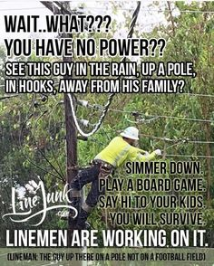 Seriously, settle down people Lineman Love, Lineman Gifts, Power Lineman, Electrical Lineman, Journeyman Lineman, I Love My Hubby, Transmission Line, List Of Skills, Thing 1
