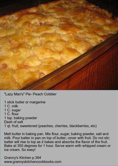 """Lazy Man's"" Peach-Pie Cobbler from Granny's Kitchen (easy sweets peach cobblers) 13 Desserts, Delicious Desserts, Dessert Recipes, Yummy Food, Pie Dessert, Tropical Desserts, Fruit Cobbler, Easy Peach Cobbler, Southern Peach Cobbler"