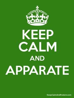 Keep Calm and Apparate