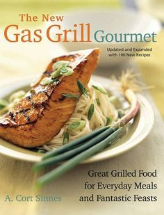 New Gas Grill Gourmet: Great Grilled Food For Everyday Meals And Fantastic Feasts A. Cort Sinnes 1558322825 9781558322820 This fully revised and expanded edition has 300 recipes created for straightforward but creative everyday di Grilling Recipes, Gourmet Recipes, New Recipes, Healthy Recipes, Grill Sale, How To Cook Meatballs, Cooking Spaghetti, Spaghetti Squash, Take The Cake