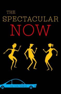 """The Spectacular Now by Tim Tharp:   What it's about: In the YA novel, a life-of-the-party high school senior named Sutter Keely is only interested in the """"spectacular now."""" He's coasting through life, not completely sure he's happy, until he meets fellow senior Aimee, a girl with big dreams and a tough home life."""