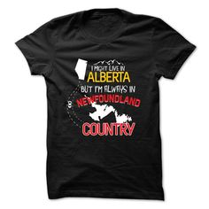 Live in ALBERTA but I'm always in NEWFOUNDLAND T-Shirts, Hoodies. VIEW DETAIL…