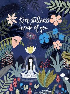 keep stillness inside of you mia charro Illustrations, Illustration Art, Boys Bedroom Decor, Girls Bedroom, Wall Art Quotes, Quote Wall, Quote Prints, Flower Art, Decir No