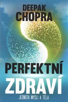 Perfektní zdraví - Deepak Chopra | Kosmas.cz - internetové knihkupectví Victoria Secret, Deepak Chopra, Workout, Fitness, Books, Psychology, Libros, Work Out, Book