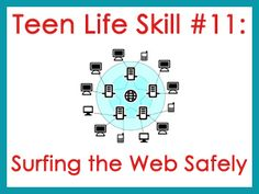Teen Life Skill 11 Surfing the Web Safely