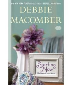 Starting Now - A Blossom Street Novel by Debbie Macomber. New York Times bestselling author Debbie Macomber returns to Seattle's beloved Blossom Street in this heartfelt tale of friendship, renewal, and discovering what's truly important in life. Blossom Street Series, New Books, Books To Read, New York Journal, Debbie Macomber, Start Now, Create A Family, Agatha Christie, Book Nooks