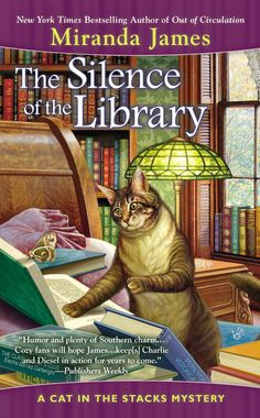 THE SILENCE OF THE LIBRARY by Miranda James -- Everyone in Athena, Mississippi, knows Charlie Harris, the librarian with a rescued Maine coon cat named Diesel. He's returned to his hometown to immerse himself in books, but a celebrated author's visit draws an unruly swarm of fanatic mystery buffs…and one devious killer.