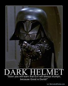 Lord Dark Helmet from Spaceballs. Funny Movies, Great Movies, Awesome Movies, Love Movie, I Movie, Mel Brooks Movies, Dark Helmet, Funny Shit, Hilarious