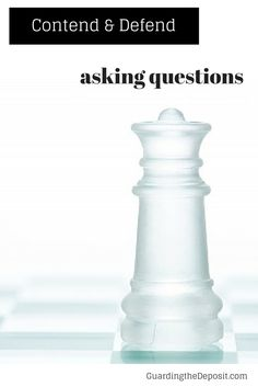Asking these questions will help you to contend and defend your Christian faith