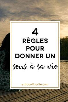 4 règles pour une vie qui a du sens, développement personnel, coach de vie, coaching, recherche de sens, donner du sens