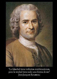 """""""La falsedad tiene infinitas combinaciones, pero la verdad tiene solo una forma de ser"""" Rousseau. Más #frases suyas aquí: http://www.muyinteresante.es/historia/articulo/ocho-frases-de-jean-jacques-rousseau #quotes"""