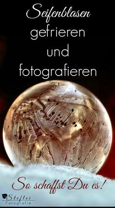 Gefrorene Seifenblasen fotografieren Tutorial about the magical frozen soap bubbles. You will learn what you need to consider when freezing and receive photo tips to successfully photograph the frozen soapbubbles.