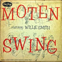Willie Smith- Moten Swing, label: EmArcy EP-1-6008 (1945) Design Burt Goldblatt.