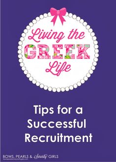 Bows, Pearls & Sorority Girls: LIVING THE GREEK LIFE: Tips for a Successful Recruitment