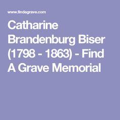 Catharine Brandenburg Biser (1798 - 1863) - Find A Grave Memorial