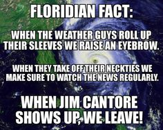 Oh boy! You know it is bad when Jim Cantore shows up in your town! Florida Quotes, Florida Funny, Miss Florida, Florida Girl, State Of Florida, Florida Humor, Florida Living, Hurricane Memes, Jim Cantore