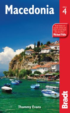 Macedonia: the Bradt Guide by Thammy Evans; www.bradtguides.com