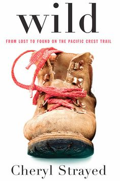 Brought to you by www.sweet-mat.com Wild by Cheryl Strayed | 35 Books You Need To Read In Your Twenties