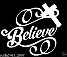 believe with cross white vinyl decal. This is a die cut decal meaning it has no background. Whatever you apply it to will become the background. I use oracal high quality vinyl that last many years. Truck Window Stickers, Window Decals, Bumper Stickers, Silhouette Cameo Projects, Silhouette Design, Cross Silhouette, Cricut Vinyl, Vinyl Decals, Car Decals