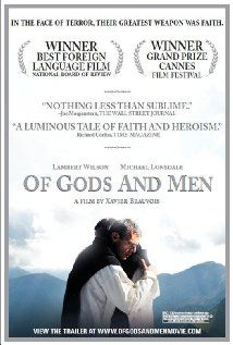 Of Gods And Men - Terrific story of courage and commitment.