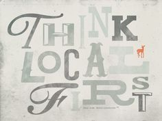 Shop Local Inspiration: Think Local First - Postconsumers Buy Local, Shop Local, Support Local Business, Best Inspirational Quotes, Fashion Quotes, Business Quotes, Business Marketing, Lettering, Typography Design