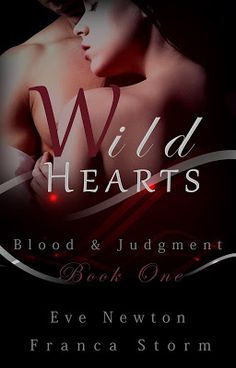 Toot's Book Reviews: Spotlight, Teaser, Excerpt & Giveaway: Wild Hearts by Eve Newton & Franca Storm