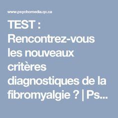 TEST: Rencontrez-vous les nouveaux critères diagnostiques de la fibromyalgie? | Psychomédia