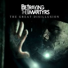 """Betraying The Martyrs, """"The Great Disillusion"""" 