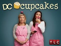 DC Cupcakes, great show on TLC and these sisters are originally from St. Catherines, Ontario!