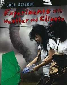Experiments with Weather and Climate by John Bassett *NONFICTION - weather-related experiments/activities*