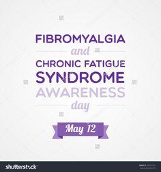 Fibromyalgia and Chronic Fatigue Syndrome Awareness Day May 12 Fibromyalgia Awareness Day, Chronic Fatigue Syndrome, Health, Health Care, Salud