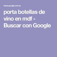 porta botellas de vino en mdf - Buscar con Google