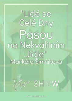 Vegetariánka Od 11 Let - Markéta Šimčíková - Hana Štipák Show Paleo, Keto, Hana, Let It Be, Beach Wrap, Paleo Food