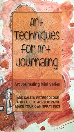 Art Journaling Techniques for Creative Art Journaling - This art journaling series (Part 2) is all about art techniques and tutorials to get you started in your creative art journal.  I will look at using distress inks with make up sponges, adding salt to create effects in watercolour, adding talc to thicken acrylic paint and how to make your own spray inks/paint. Kerrymay._.Makes