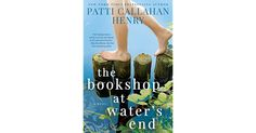 """Book Review - Jackie K Cooper    THE BOOKSHOP AT WATER'S END by Patti Callahan Henry    Some """"summer"""" books have the capacity to stay with you al..."""