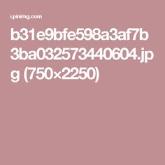 b31e9bfe598a3af7b3ba032573440604.jpg (750×2250)