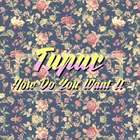 Tupac- How Do You Want It (Dynamique Remix) by Dynamique • on SoundCloud