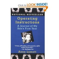This was my first Anne Lamott book and is a must-read for any new-to-be parent. Have loved all of her books.